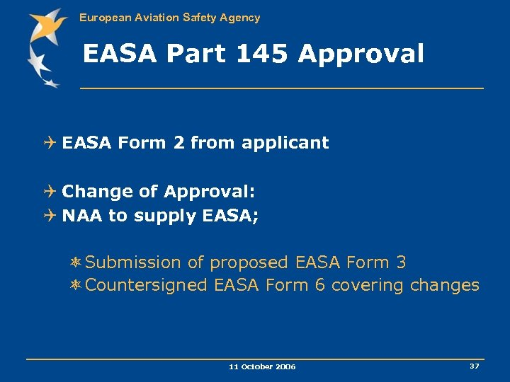 European Aviation Safety Agency EASA Part 145 Approval Q EASA Form 2 from applicant