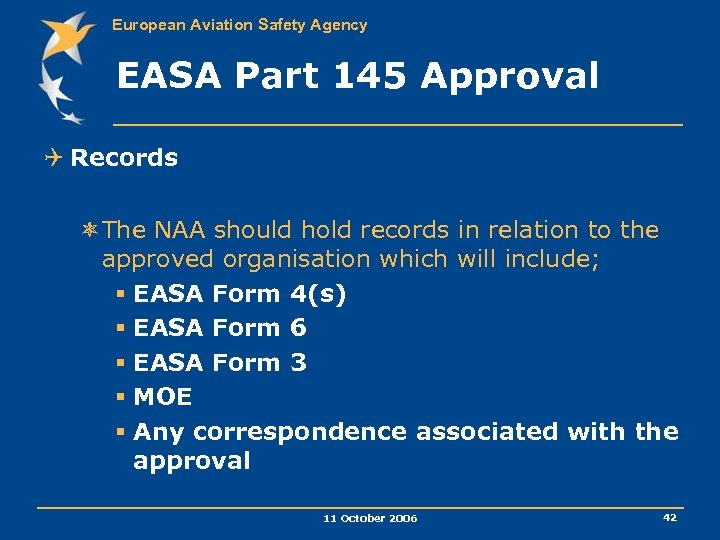 European Aviation Safety Agency EASA Part 145 Approval Q Records ôThe NAA should hold