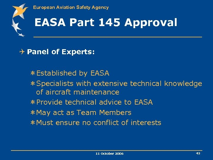 European Aviation Safety Agency EASA Part 145 Approval Q Panel of Experts: ôEstablished by
