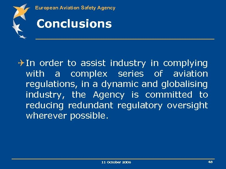 European Aviation Safety Agency Conclusions Q In order to assist industry in complying with