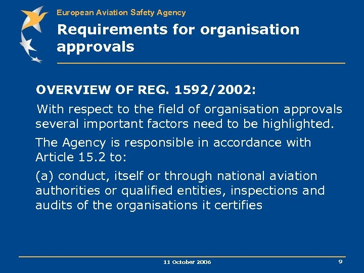 European Aviation Safety Agency Requirements for organisation approvals OVERVIEW OF REG. 1592/2002: With respect
