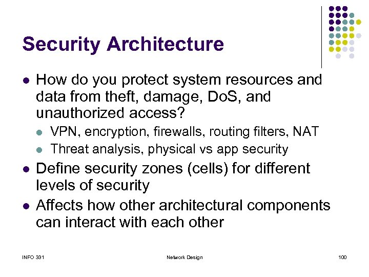 Security Architecture l How do you protect system resources and data from theft, damage,