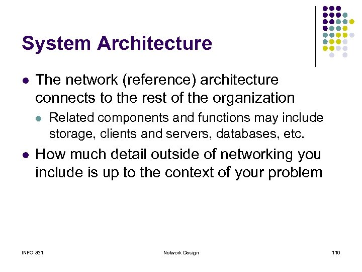 System Architecture l The network (reference) architecture connects to the rest of the organization