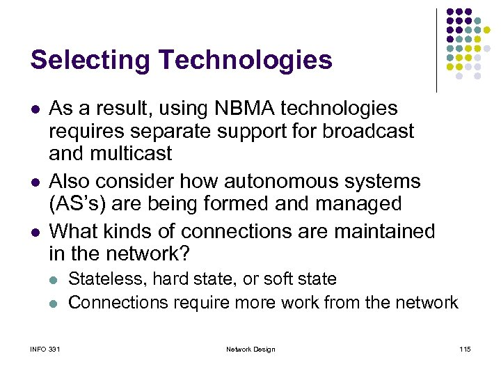 Selecting Technologies l l l As a result, using NBMA technologies requires separate support