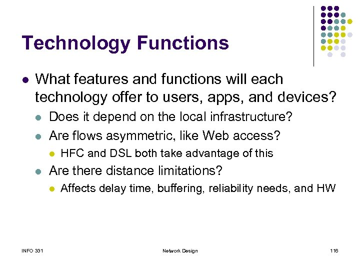 Technology Functions l What features and functions will each technology offer to users, apps,