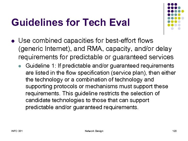Guidelines for Tech Eval l Use combined capacities for best-effort flows (generic Internet), and