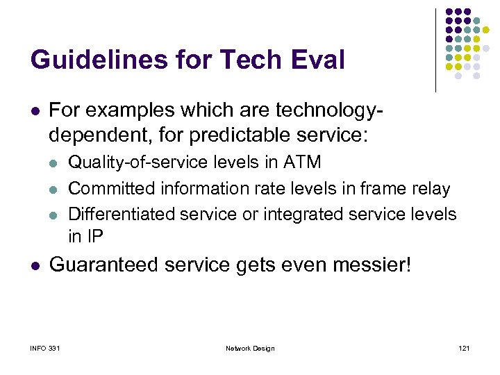 Guidelines for Tech Eval l For examples which are technologydependent, for predictable service: l