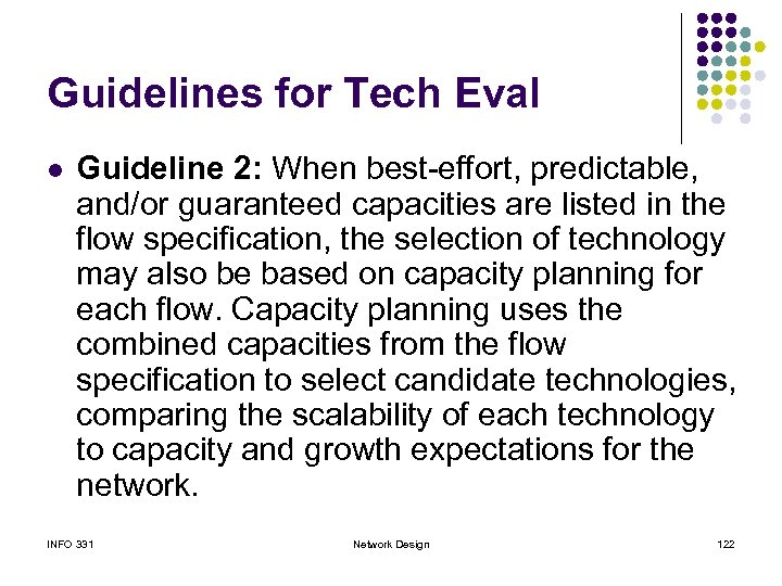 Guidelines for Tech Eval l Guideline 2: When best-effort, predictable, and/or guaranteed capacities are