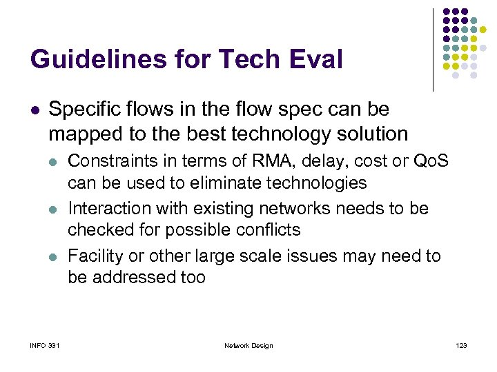 Guidelines for Tech Eval l Specific flows in the flow spec can be mapped