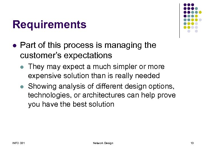 Requirements l Part of this process is managing the customer's expectations l l INFO