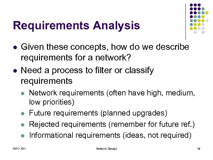 Requirements Analysis l l Given these concepts, how do we describe requirements for a