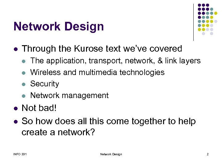 Network Design l Through the Kurose text we've covered l l l The application,