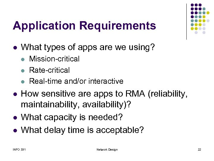Application Requirements l What types of apps are we using? l l l Mission-critical