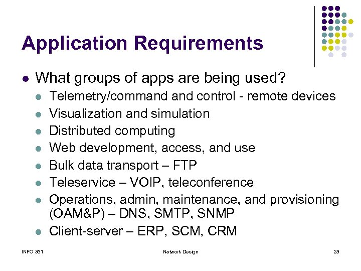 Application Requirements l What groups of apps are being used? l l l l