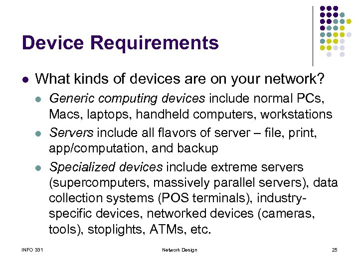 Device Requirements l What kinds of devices are on your network? l l l
