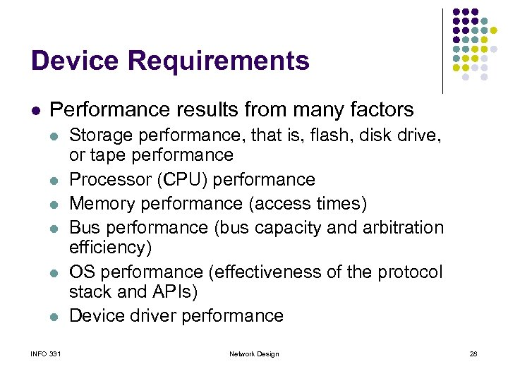 Device Requirements l Performance results from many factors l l l INFO 331 Storage