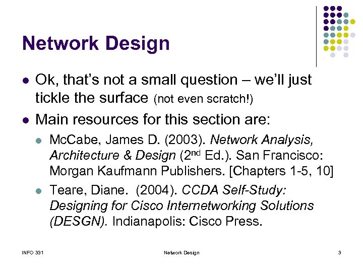 Network Design l l Ok, that's not a small question – we'll just tickle