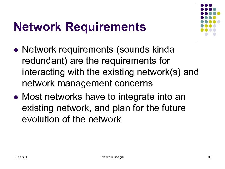 Network Requirements l l Network requirements (sounds kinda redundant) are the requirements for interacting