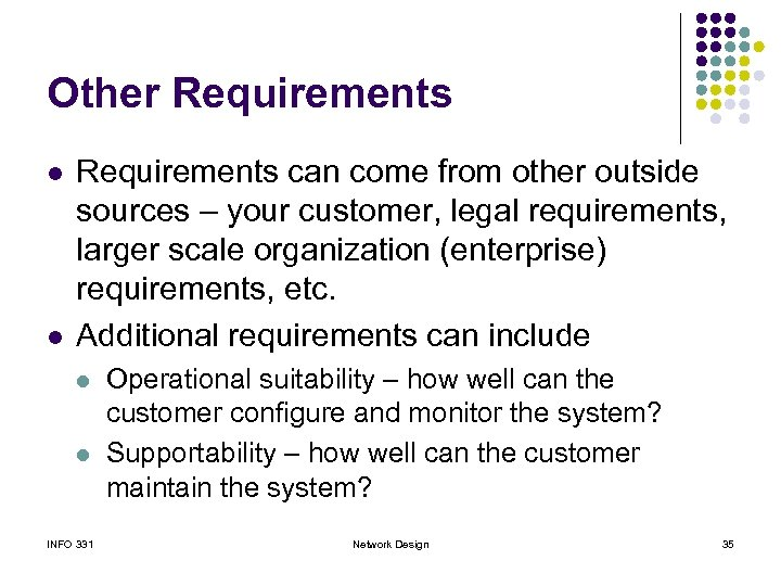 Other Requirements l l Requirements can come from other outside sources – your customer,