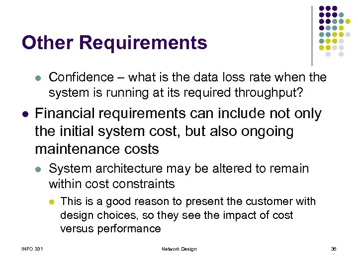 Other Requirements l l Confidence – what is the data loss rate when the