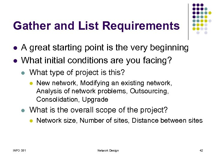 Gather and List Requirements l l A great starting point is the very beginning