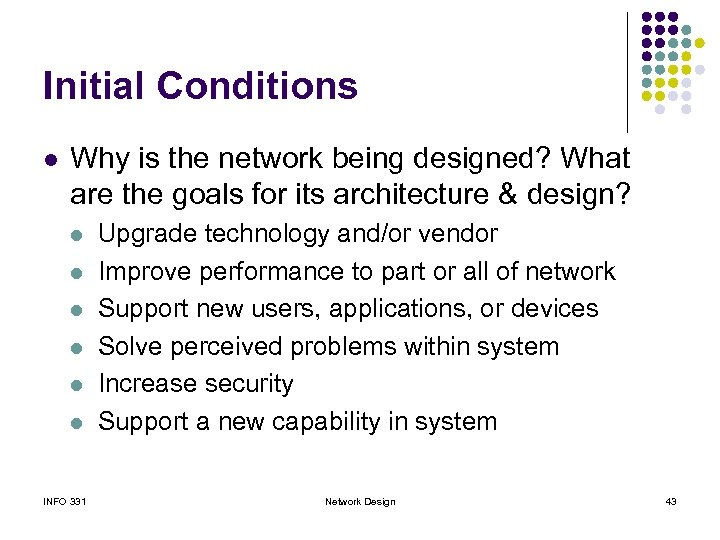 Initial Conditions l Why is the network being designed? What are the goals for