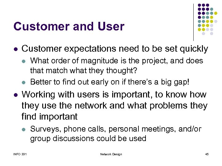 Customer and User l Customer expectations need to be set quickly l l l