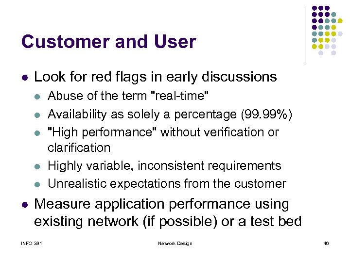 Customer and User l Look for red flags in early discussions l l l