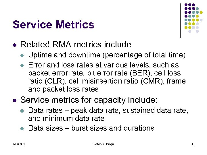 Service Metrics l Related RMA metrics include l l l Uptime and downtime (percentage
