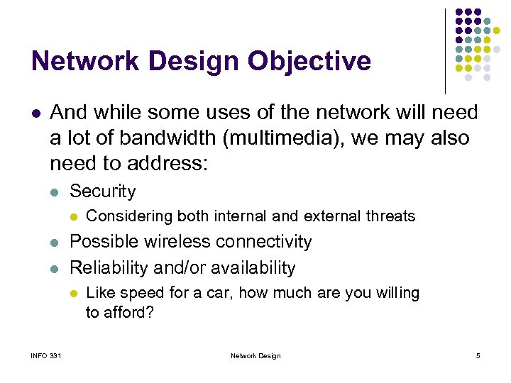 Network Design Objective l And while some uses of the network will need a