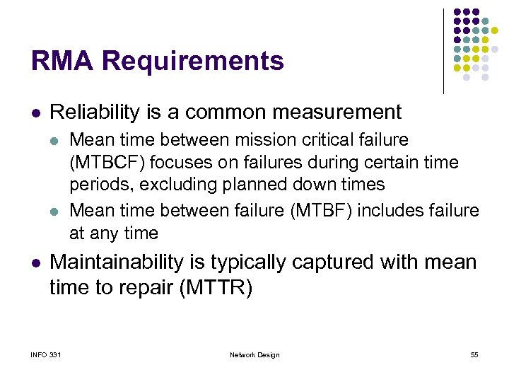 RMA Requirements l Reliability is a common measurement l l l Mean time between
