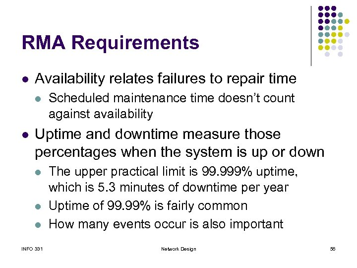 RMA Requirements l Availability relates failures to repair time l l Scheduled maintenance time
