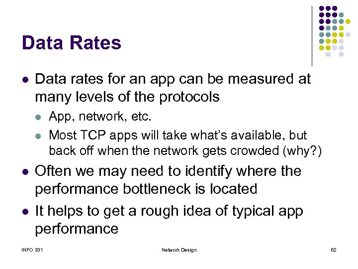 Data Rates l Data rates for an app can be measured at many levels
