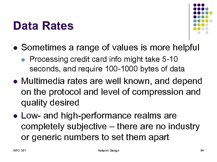 Data Rates l Sometimes a range of values is more helpful l Processing credit