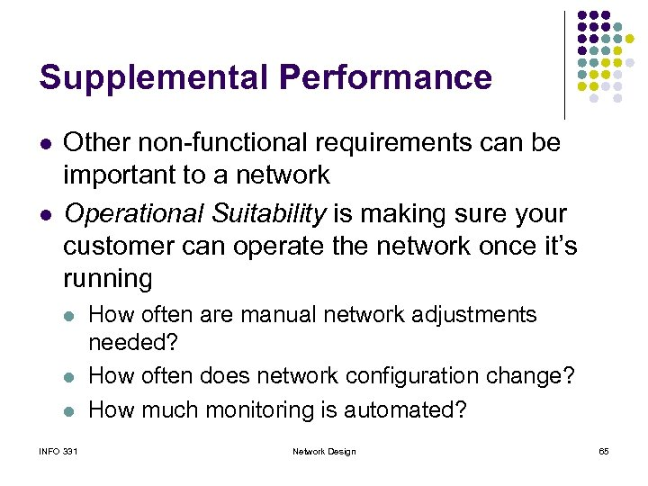 Supplemental Performance l l Other non-functional requirements can be important to a network Operational