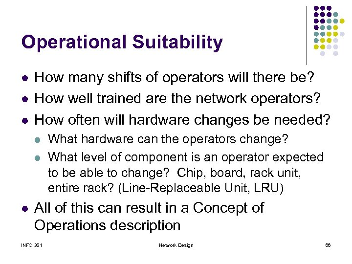 Operational Suitability l l l How many shifts of operators will there be? How