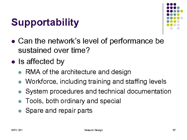 Supportability l l Can the network's level of performance be sustained over time? Is