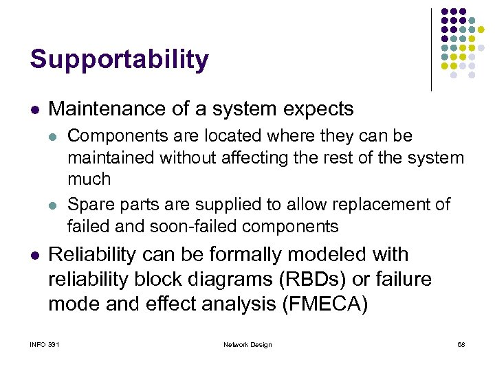 Supportability l Maintenance of a system expects l l l Components are located where