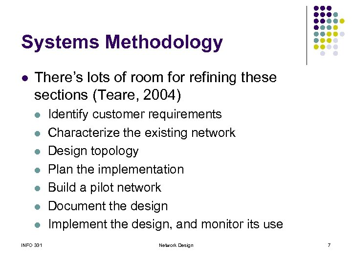 Systems Methodology l There's lots of room for refining these sections (Teare, 2004) l