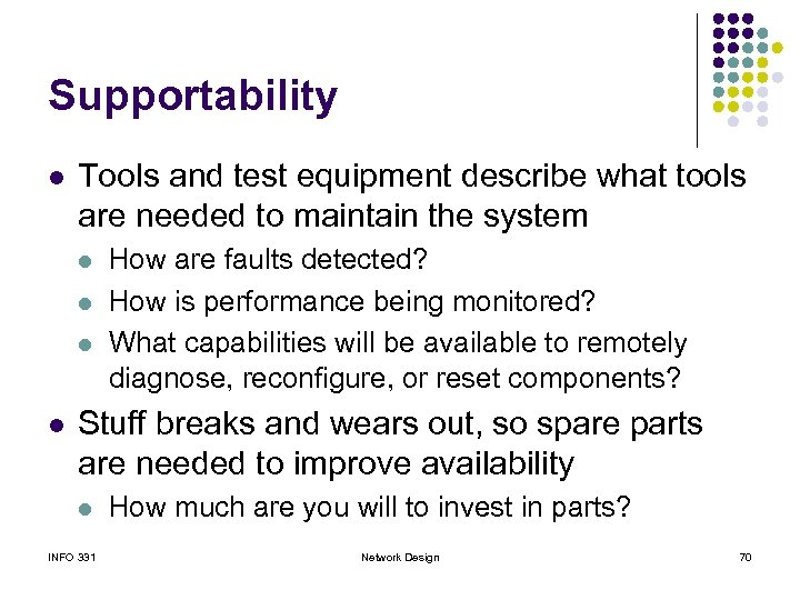 Supportability l Tools and test equipment describe what tools are needed to maintain the