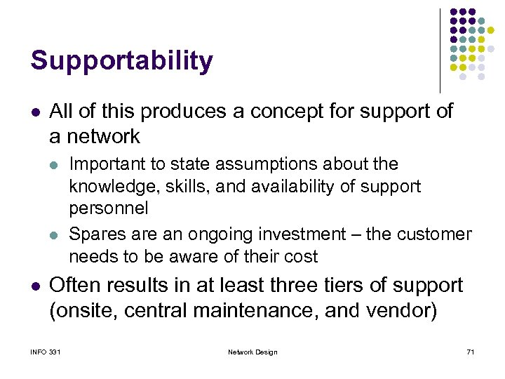 Supportability l All of this produces a concept for support of a network l