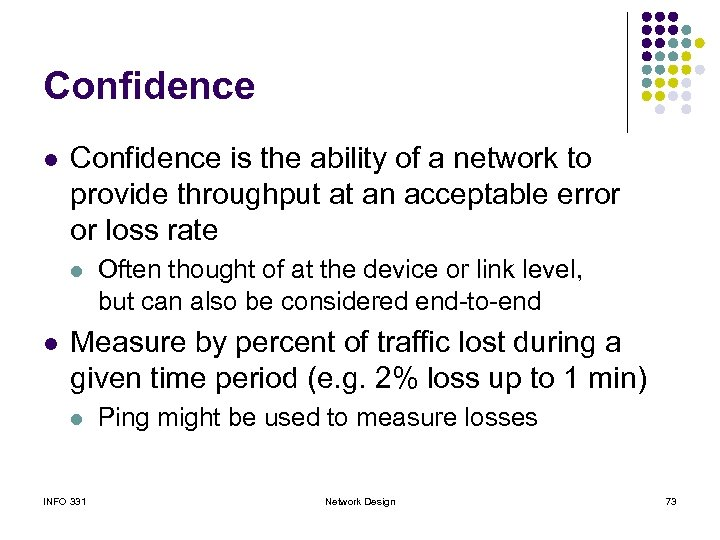 Confidence l Confidence is the ability of a network to provide throughput at an