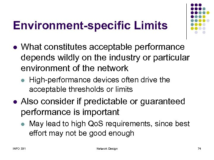 Environment-specific Limits l What constitutes acceptable performance depends wildly on the industry or particular
