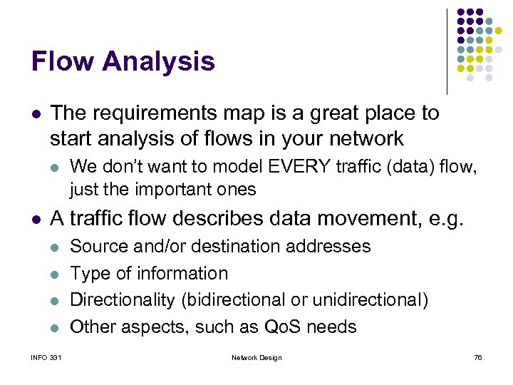 Flow Analysis l The requirements map is a great place to start analysis of