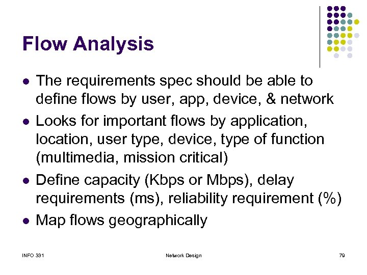Flow Analysis l l The requirements spec should be able to define flows by