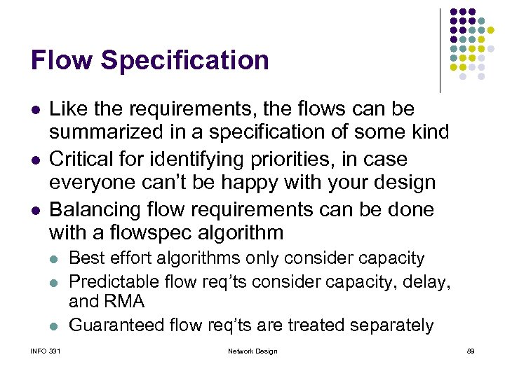 Flow Specification l l l Like the requirements, the flows can be summarized in