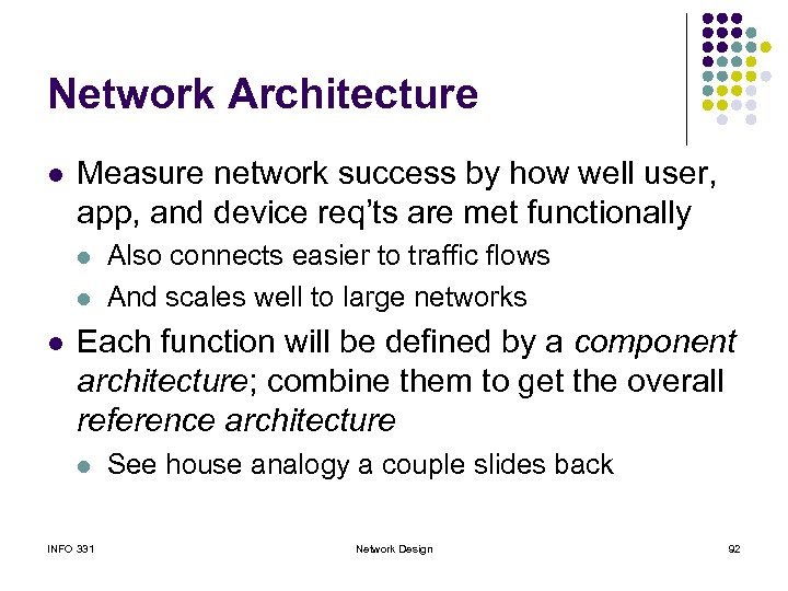 Network Architecture l Measure network success by how well user, app, and device req'ts