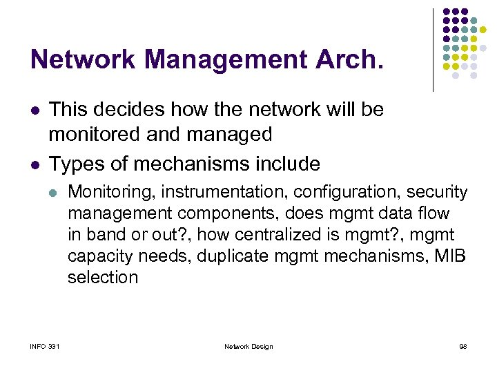 Network Management Arch. l l This decides how the network will be monitored and