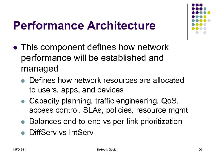 Performance Architecture l This component defines how network performance will be established and managed