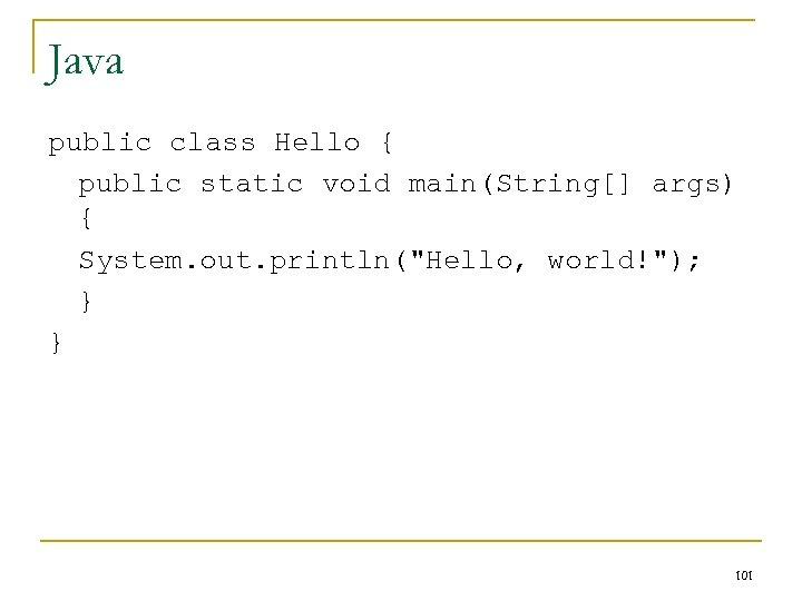 Java public class Hello { public static void main(String[] args) { System. out. println(